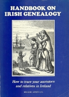 Handbook on Irish genealogy: How to trace…