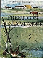 PRESTIGES DE LA VENDEE by Georges Bordonove