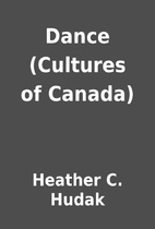 Dance (Cultures of Canada) by Heather C.…