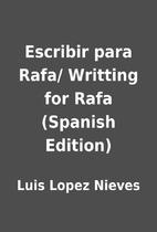Escribir para Rafa/ Writting for Rafa…