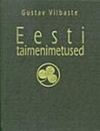 Eesti taimenimetused = Nomina vernacula…