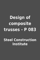 Design of composite trusses - P 083 by Steel…