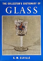 The Collector's Dictionary of Glass by E. M.…