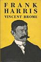 Frank Harris by Vincent Brome