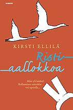 Ristiaallokkoa by Kirsti Ellilä