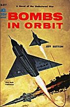 Bombs In Orbit by Jeff Sutton