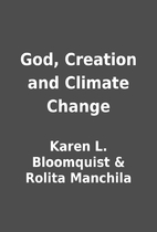 God, Creation and Climate Change by Karen L.…