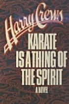 Karate Is a Thing of the Spirit: A Novel by…
