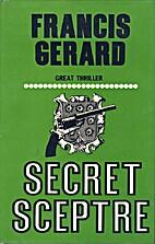 Secret Sceptre by Francis Gerard