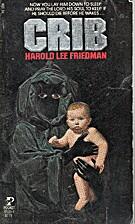 Crib by Harold Lee Friedman