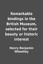 Remarkable bindings in the British Museum,…
