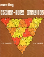 Creating Escher-Type Drawings by Ernest R.…