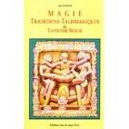 Magie, traditions talismaniques et Tantrisme…