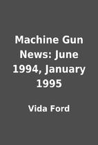 Machine Gun News: June 1994, January 1995 by…