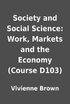 Society and Social Science: Work, Markets…