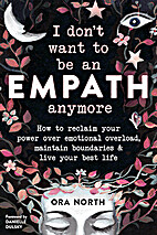 I Don't Want to Be an Empath Anymore: How to…