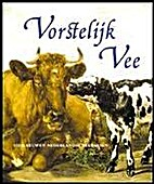 Vorstelijk vee : vier eeuwen Nederlandse…