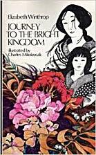 Journey to the Bright Kingdom by Elizabeth…