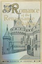 Romance of the Renaissance Châteaux by…