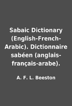 Sabaic Dictionary (English-French-Arabic).…