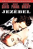 Jezebel [1938 film] by William Wyler