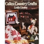Calico Country Crafts by Leslie Linsley
