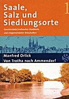 Saale, Salz und Siedlungsorte. Geschichte(n)…