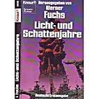 Licht- und Schattenjahre by Werner Fuchs