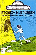 K'Tonton in Jerusalem: Book 3 of K'tonton in…