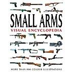 Small Arms Visual Encyclopedia: More Than…