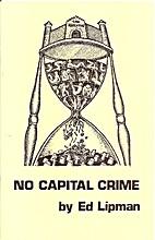 No Capital Crime by Ed Lipman