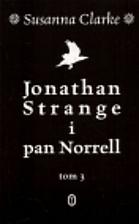 Jonathan Strange & Mr. Norrell: Volume III…