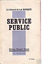 Service public by Lt Colonel de la Rocque
