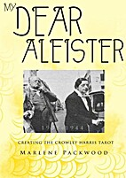 My Dear Aleister: 1938-1944: Creating the…