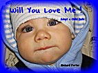 Will You Love Me: Adopt A Child Info Book by…