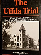 The Uffda Trial by Gerald Anderson