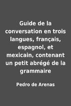 Guide de la conversation en trois langues,…