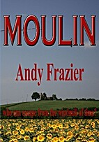 Moulin by Andy Frazier