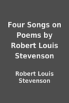 Four Songs on Poems by Robert Louis…