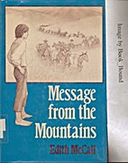Message from the Mountains by Edith S.…