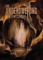 The Underdwelling by Tim Curran