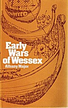 Early Wars of Wessex by Albany F. Major
