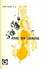 Jesus, Our Liberator by Jean Galot