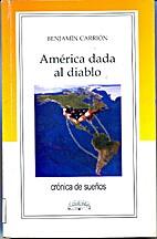 América dada al diablo by Benjamín…