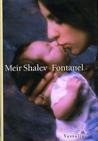 Fontanel by Meir Shalev