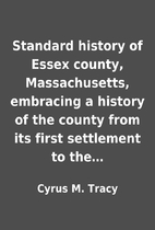 Standard history of Essex county,…