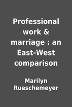 Professional work & marriage : an East-West…