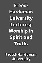 Freed-Hardeman University Lectures; Worship…