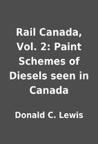 Rail Canada, Vol. 2: Paint Schemes of…
