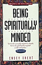 Being Spiritually Minded: by Casey Treat